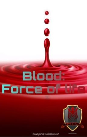 Blood: Force of Life  by maiodin