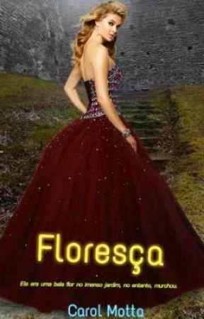 Floresça by AnnaCarolina400
