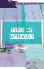 Types of Mythicals by WerewolfSanity
