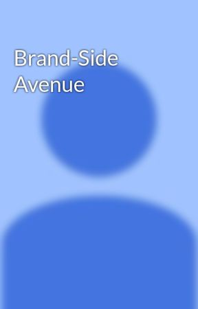 Brand-Side Avenue by jenneacubero05