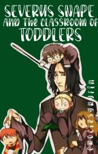 Snape and the classroom of toddlers// Harry Potter Fanfic by CroceisGryffin