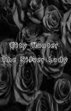 City Hunter:The Dark Lady by AstralynBlack