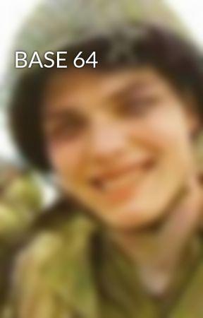 BASE 64 by XxZaira-Has-SoulxX