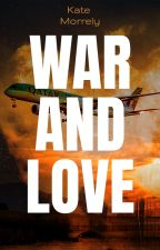 War and Love by thatnerdoverthere__