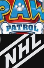 PAW Patrol's NHL Surprise by GiovinazzoDominick26