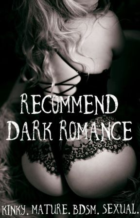 Dark Recommendations (18+) by ValerianRoot69
