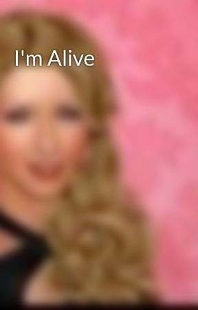 I'm Alive by shill64
