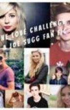 THE LOVE CHALLENGE ( a joe sugg fanfic) by janothisgirl