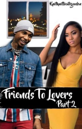 Friends To Lovers Part 2- KEY GLOCK by knotknottocutegooden
