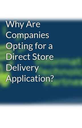 Why Are Companies Opting for a Direct Store Delivery Application? by infotechpartner
