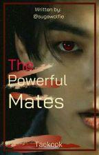 THE POWERFUL MATES ( Taekook/Vkook ff )✔ by sugawolfie