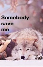 Somebody Save Me by Isha33