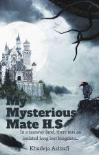 My Mysterious Mate (H.S) by khadejaashrafi