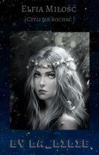 Elfia Miłość by La_Lilie