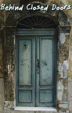 Behind Closed Doors by Maviete