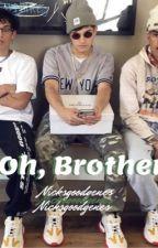 Oh, Brother by nicksgoodgenes