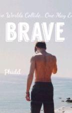 BRAVE (BWWM) by _Phidd
