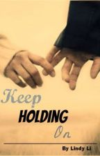 Keep Holding On by lifeisbetternow