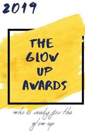 The Glow Up Awards by HannahWhiting5