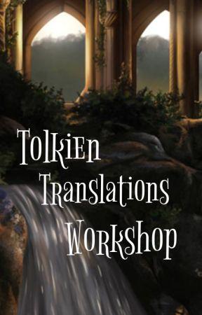 Tolkien Translations Workshop! by Jabberwocky31