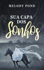 Sua Capa dos Sonhos by melodyyypond
