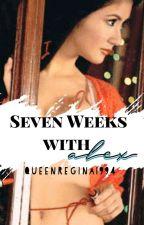 SEVEN WEEKS WITH ALEX by ReginaTheExplorer