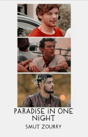 Paradise in one night  ×  Smut Zourry  by lirryismyqueen