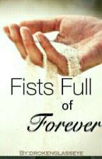 Fists Full of Forever  by drokenglasseye