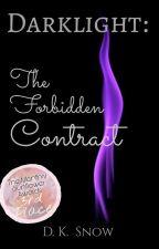 Darklight: The Forbidden Contract by DK-Snow