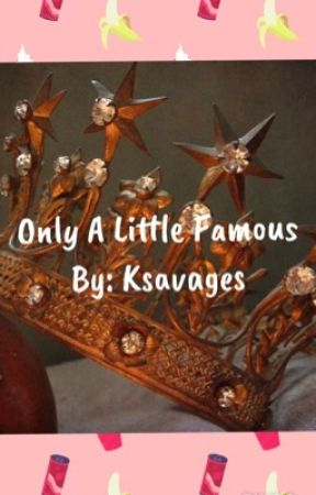 Only a Little Famous (On Pause) by KSavages