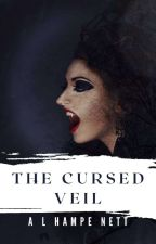 The Cursed Veil by LucyLuzSevenislas