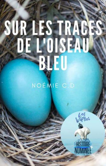 Sur les traces de l'Oiseau Bleu -