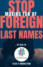 Stop Making Fun of Foreign Last Names by 3pointt14