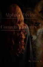 Alpha's Divine Commandments by ZisBel
