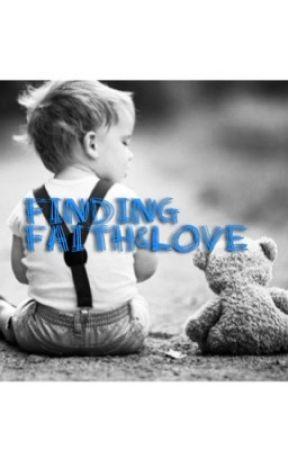 Finding Faith &  Love  by wraithprincess