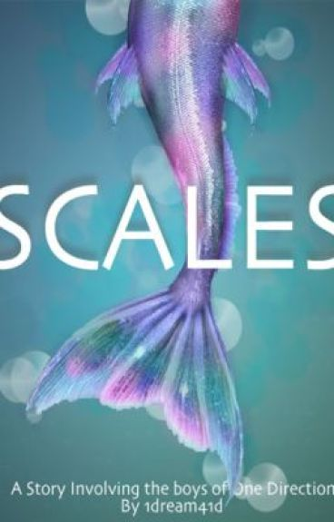 Scales (A *Tail* starring One Direction, like no other)
