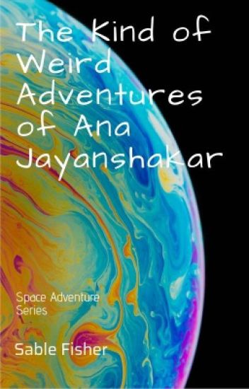 The Kind of Weird Adventures of Ana Jayanshakar