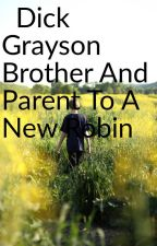 Dick Grayson Brother and Parent To A New Robin by 828957k9p6