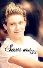 Save Me (Niall Horan) by Mariiftw
