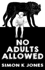 No Adults Allowed by SimonKJones