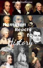 Hamilton Reacts to History by starlightcatherine