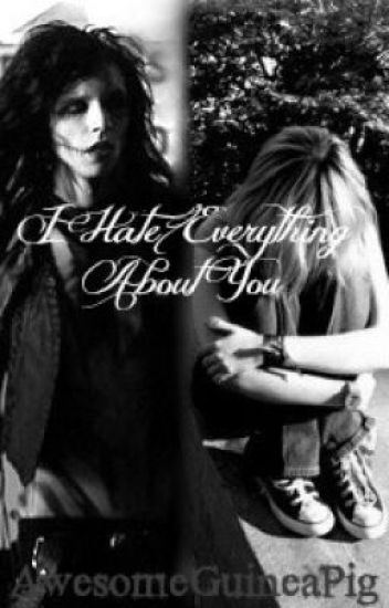 I Hate Everything About You (An Andy Biersack fan fiction)