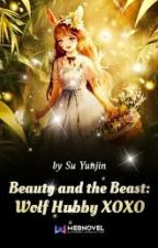 Beauty and the Beast: Wolf Hubby XOXO by Ace_Of_Raven