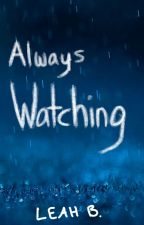 Always Watching by Coolbean145