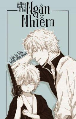 Đọc truyện [Edit] [Gintama] Ngân Nhiễm - Bách Lý Vị Lai