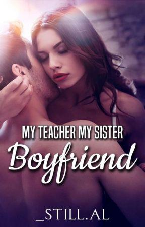 My Teacher | My Sister Boyfriend by still_al