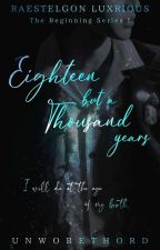 Eighteen But A Thousand Years (On-going) by Unwobethord