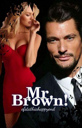 Mr. Brown! by efstathiahappyend