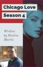 #5 Chicago Love Season 4 by Paulinemartin100