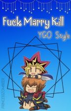 Fuck, Marry, Kill [YGO] by PrincessZombieex
